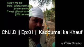 Chi.I.D    Ep:01    Kadduman Ka Khauf