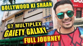 Bollywood ICONIC Theatre GAIETY GALAXY | Mumbai | Full Journey Video