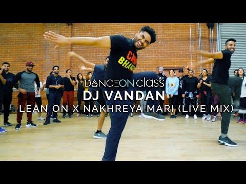 Xxx Mp4 DJ Vandan Lean On X Nakhreya Mari Live Mix Shivani Bhagwan Choreography DanceOn Class 3gp Sex