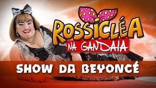 Rossicléa na Gandaia - Beyoncé