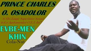 Evbe-Men-Khin (Cola Nut) Full Album by Prince Charles Osadolor - Benin Music Video