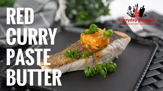 Red Curry Paste Butter | Everyday Gourmet S7 E73