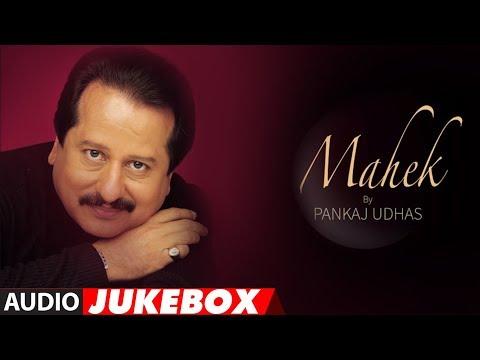 Xxx Mp4 Pankaj Udhas Superhit Album Quot Mahek Quot Jukebox Hit Evergreen Ghazals 3gp Sex