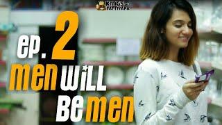 Men will be men : Episode 2 | Kingsoftattiyapa