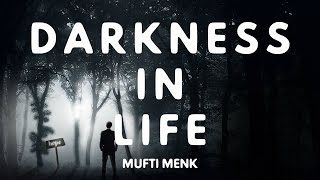 My Life Is Full Of Darkness And Depression   [THIS IS WHY?]   Mufti Menk