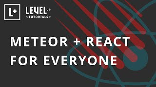 Meteor & React For Everyone - Series Introduction