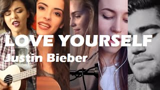 TOP 5 COVERS of LOVE YOURSELF - JUSTIN BIEBER
