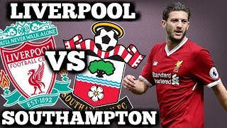 LIVERPOOL VS SOUTHAMPTON PREVIEW | THE RETURN OF LALLANA