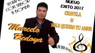 CHAVELA & SOLO QUIERO TU AMOR 2017 Marcelo Bedoya