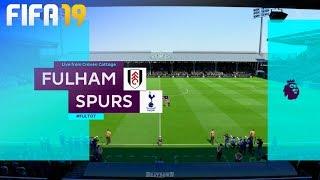 FIFA 19 - Fulham FC vs. Tottenham Hotspur @ Craven Cottage