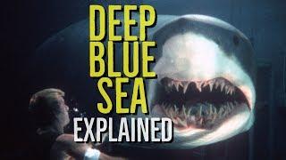 DEEP BLUE SEA Explained