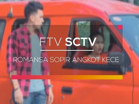 FTV SCTV - Romansa Sopir Angkot Kece