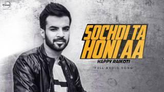 Sochdi Tan Honi (Full Audio Song) | Happy Raikoti | Punjabi Song Collection | Speed Records