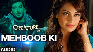 mehboob ki full audio song  creature 3d  mithoon