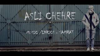 ASLI CHEHRE - SAMRAT | HINDI RAP SONG  2017 | DESI HIP HOP