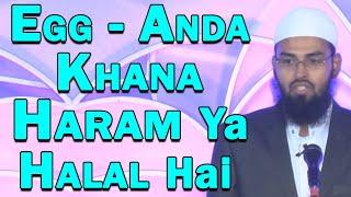 Egg - Anda Khana Haram Hai Ya Halal Hai By Adv. Faiz Syed