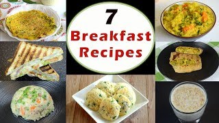 7 Breakfast Recipes | Indian Breakfast Recipes | Healthy and Quick Breakfast Recipes
