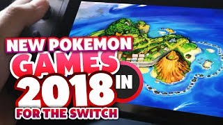 NEW POKEMON GAMES CONFIRMED FOR SWITCH IN 2018!