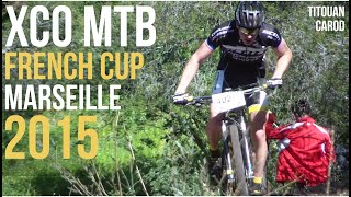 Coupe de France VTT XCO 2015 Marseille Hommes Compétition XC Cross Country MTB Cycling Race Video