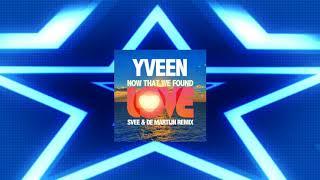 Yveen - Now That We Found Love (De Martijn Remix)