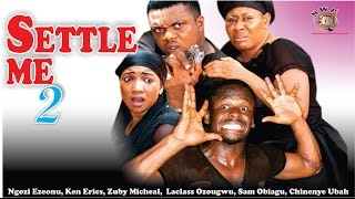 Settle Me Season 2    -  2015 latest Nigerian Nollywood  Movie