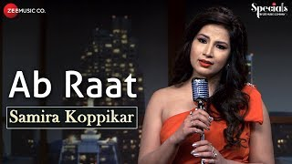 Ab Raat - Samira Version | Samira Koppikar | Specials by Zee Music Co.