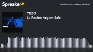 La Fouine Argent Sale (made with Spreaker)