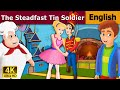 The Steadfast Tin Soldier in English - Fairy Tales - Bedtime Stories - 4K UHD - English Fairy Tales