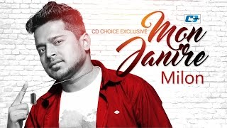 Mon Jani Re | Milon | Bangla New Song | Full HD