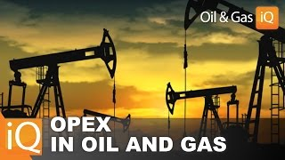 OPEX: Operational Excellence In OIl & Gas Is Not An Option... It's An Imperative