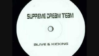 Supreme Dream Team - Alive & Kicking (Supreme Dream Team Klubb Mixz) (2001)