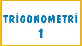TRİGONOMETRİ 1 | ŞENOL HOCA