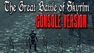The Great Battle of Skyrim: Console Version