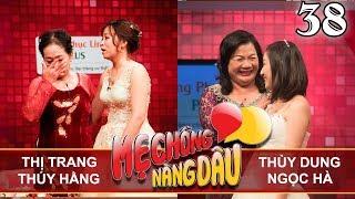 MẸ CHỒNG - NÀNG DÂU | Tập 38 UNCUT | Thị Trang - Thúy Hằng | Thùy Dung - Ngọc Hà | 021217 ❤️