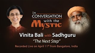 The Next Step : Vinita Bali In Conversation With Sadhguru