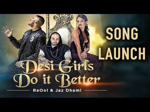 Desi Girls Do It Better | Raool | Jaz Dhami | Song Launch | New Songs 2017