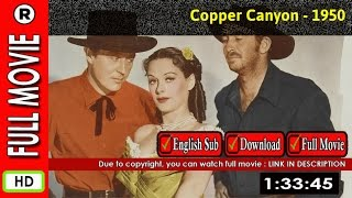 Watch Online : Copper Canyon (1950)