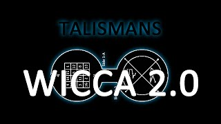 Wicca 2.0: How to make a Talisman