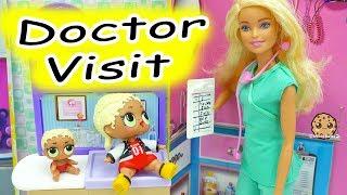 LOL Surprise Doll Feeling Sick- Barbie Doctor Visit - Lil Sisters Blind Bag Balls