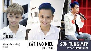Cắt tạo kiểu Side Part   Sơn Tùng M-TP MV Âm Thầm Bên Em   Gia Tuyến