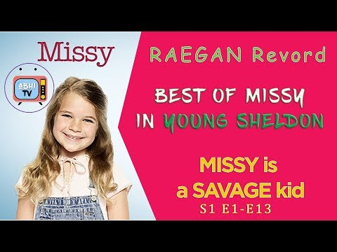 Xxx Mp4 Best Of Missy RAEGAN Revord In YOUNG SHELDON S1 E1 13 Missy Compilation 3gp Sex