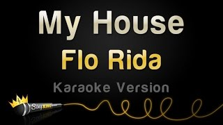 Flo Rida - My House (Karaoke Version)