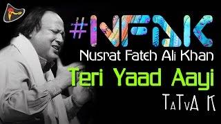 Teri Yaad Aayi - #NFAK - Nusrat Fateh Ali Khan | Tatva K - Official Full Song