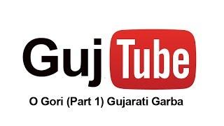 O Gori Gujarati Garba(Part1)
