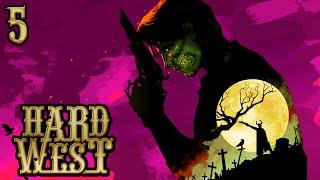 Let's Play ► Hard West - Part 5 - As Good As Dead [HARD][Gameplay Walkthrough]