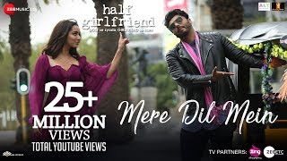 Mere Dil Mein - Half Girlfriend | Arjun K & Shraddha K | Veronica M & Yash N | Rishi Rich