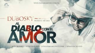Dubosky - Al Diablo Con El Amor (Audio)