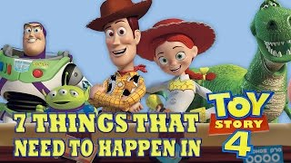 7 Things That Need To Happen In Toy Story 4