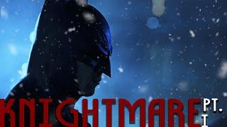 KNIGHTMARE : PART I (Batman Fan Film Series)