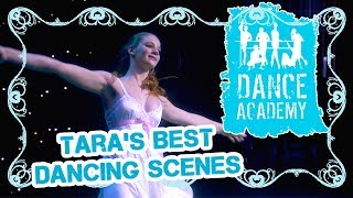 Dance Academy: Best Of Tara | Best Dancing Scenes